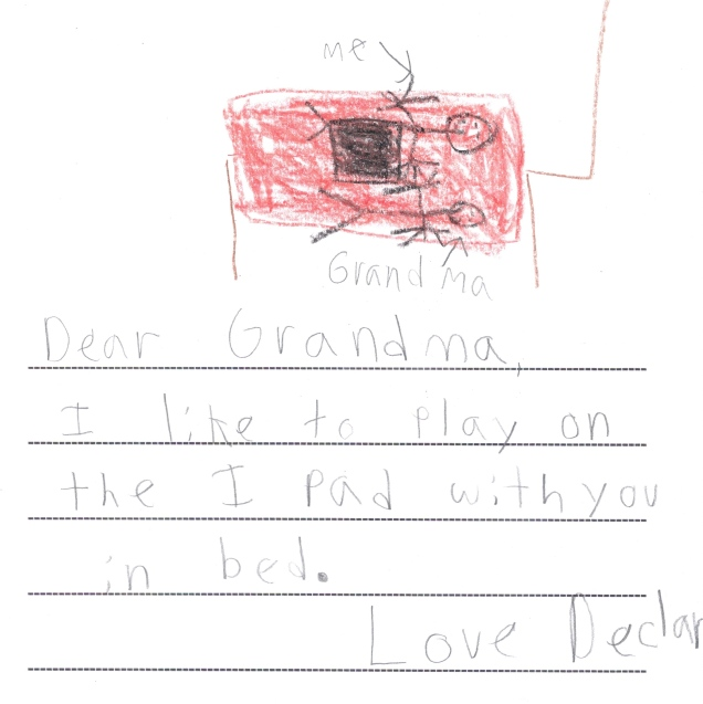 10. Dear Grandma, I like to play on the iPad with you in bed. love, Declan